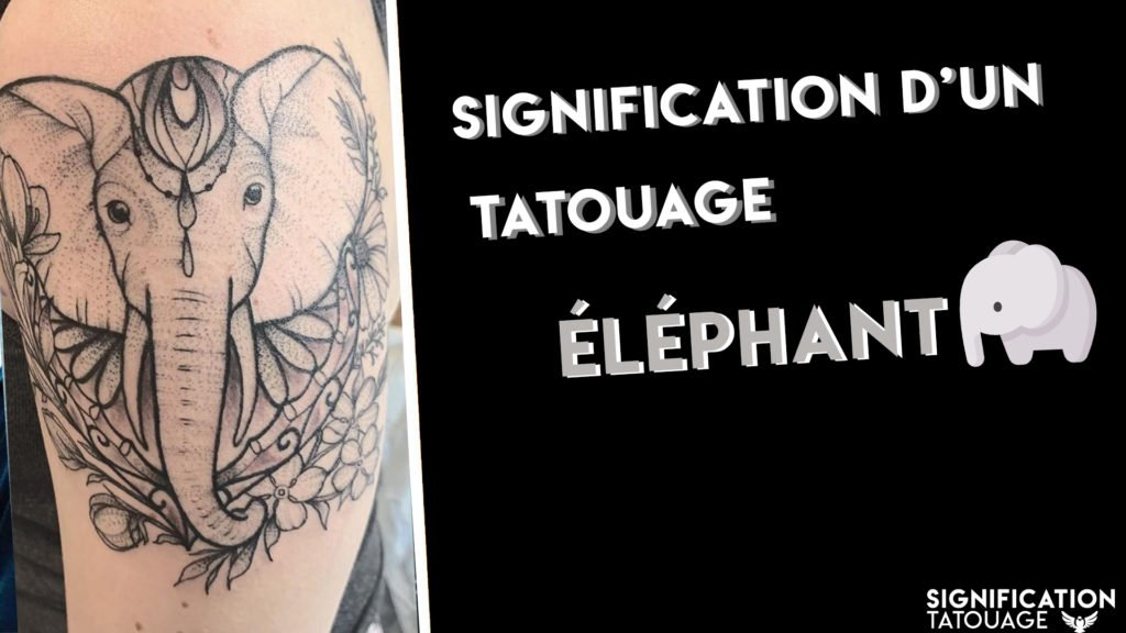 la signification d'un tatouage elephant